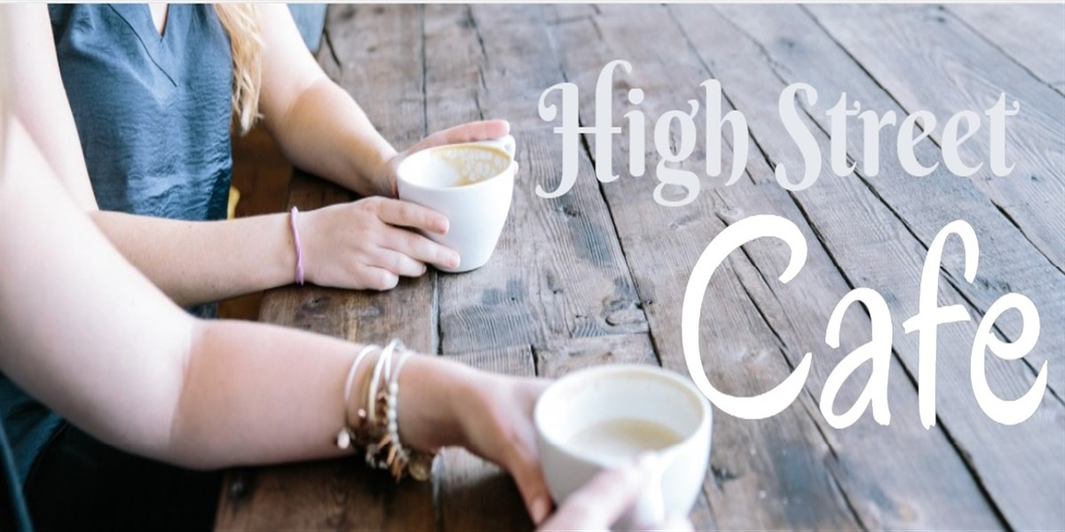 High Street Cafe* The Cafe is great place to come enjoy a nice hot drink with a great selection of cakes and hot food options too. Most of our cafe's have live music too.